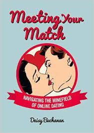 Meeting Your Match: Navigating the Minefield of Online Dating