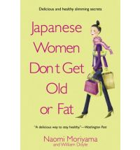 Japanese Women Don't Get Fat or Old