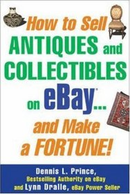 How to Sell Antiques and Collectibles on eBay...and Make a Fortune!