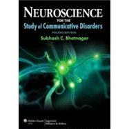 Neuroscience for the Study of Communicative Disorders Fourth Edition