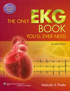 The Only EKG Book You'll Ever Need Seventh Edition