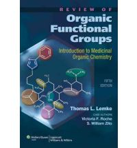 Review of Organic Functional Groups: Introduction to Medicinal Organic Chemistry Fifth Edition