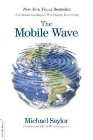 The Mobile Wave - How Mobile Intelligence Will Change Everything