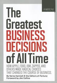The Greatest Business Decisions of all Time