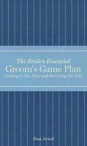 The Bride's Essential - Groom's Game Plan